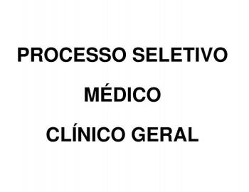 PROCESSO SELETIVO - MÉDICO CLÍNICO GERAL